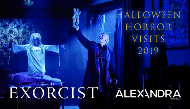 Halloween Horror Visits 2019: THE EXORCIST at The Alexandra, Birmingham (REVIEW)