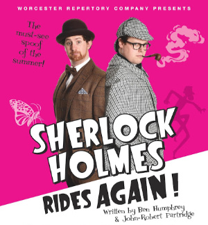 Worcester Repertory Company Presents: Sherlock Holmes Rides Again!