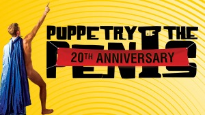 Puppetry Of The Penis - 20th Anniversary: The Greatest Bits Tour