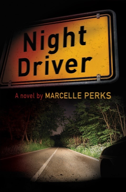 Marcelle Perks' first novel, Night Driver.